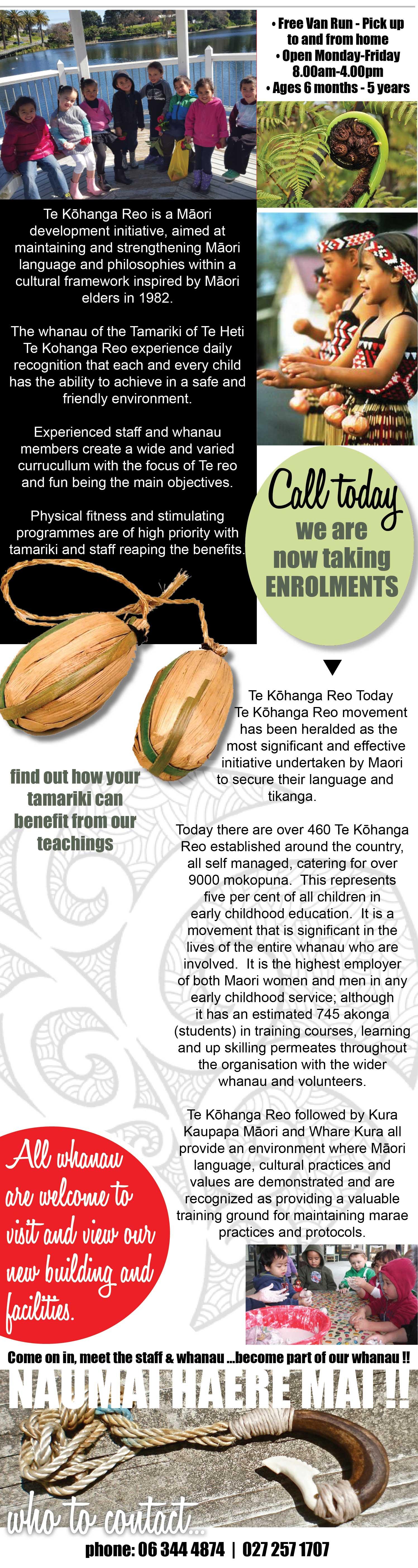 Te Heti Te Kohanga Reo, Whanganui. Free van pick up & drop off. Ages 6 months to 5 years. Enrolements taken now. Maori development initiative.