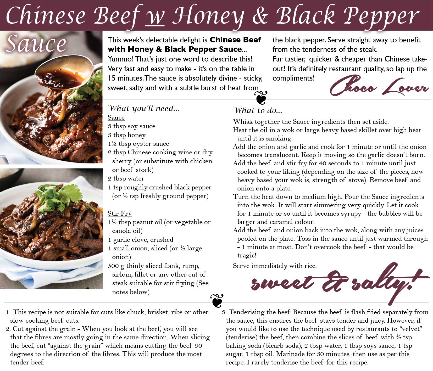 Chinese Beef with Honey and black Pepper Sauce. Yummo! That's just one word to describe this! Very fast and easy to make - it's on the table in 15 minutes. The sauce is absolutely devine - sticky, sweet, salty and with a subtle burst of heat from the black pepper. Serve straight away to benefit from the tenderness of the steak